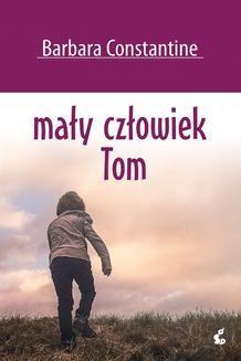 Chomikuj, ebook online Mały człowiek Tom. Barbara Constantine