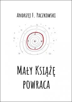 Chomikuj, ebook online Mały Książę powraca. Andrzej F. Paczkowski