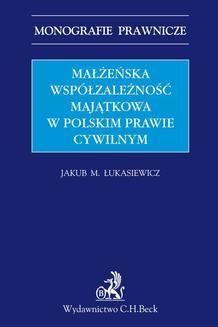 Chomikuj, pobierz ebook online Małżeńska współzależność majątkowa w polskim prawie cywilnym. Jakub Michał Łukasiewicz