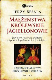 Chomikuj, ebook online Małżeństwa królewskie. Jagiellonowie. Jerzy Besala