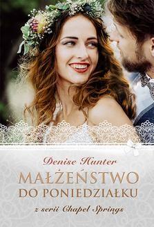 Chomikuj, ebook online Małżeństwo do poniedziałku. Denise Hunter