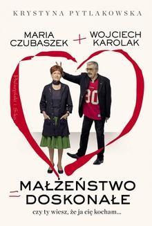 Chomikuj, ebook online Małżeństwo doskonałe. Czy ty wiesz,że ja cię kocham…. Wojciech Karolak
