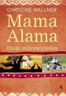 Ebook Mama Alama. Biała uzdrowicielka pdf
