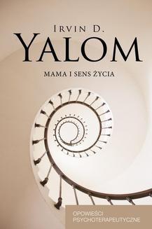 Chomikuj, pobierz ebook online Mama i sens życia. Irvin D. Yalom