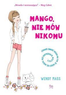 Chomikuj, ebook online Mango, nie mów nikomu. Wendy Mass