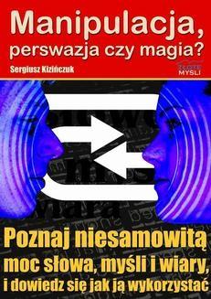 Chomikuj, ebook online Manipulacja, perswazja czy magia?. Sergiusz Kizińczuk