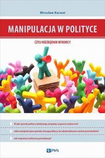 Chomikuj, ebook online Manipulacja w polityce – niezbędnik wyborcy. Mirosław Karwat