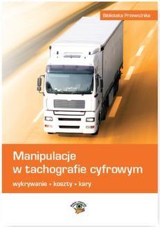 Chomikuj, ebook online Manipulacje w tachografie cyfrowym. Wykrywanie, koszty, kary. Marek Herma