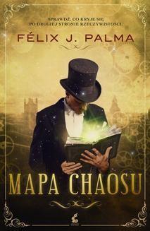 Chomikuj, ebook online Mapa chaosu. Félix J. Palma