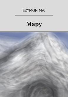 Chomikuj, ebook online Mapy. Szymon Maj