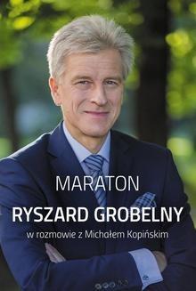 Ebook Maraton. Ryszard Grobelny w rozmowie z Michałem Kopińskim pdf