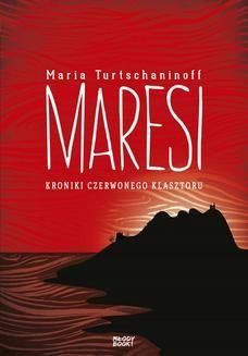 Chomikuj, ebook online Maresi. Kroniki Czerwonego Klasztoru. Maria Turtschaninoff