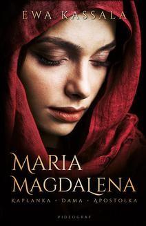 Chomikuj, ebook online Maria Magdalena. Kapłanka, dama, apostołka. Ewa Kassala