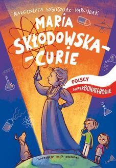 Ebook Maria Skłodowska. Polscy superbohaterowie pdf