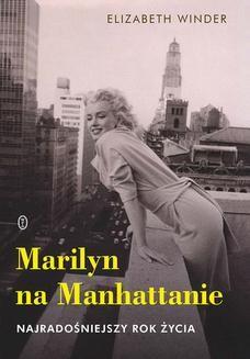 Chomikuj, ebook online Marilyn na Manhattanie. Najradośniejszy rok życia. Elizabeth Winder