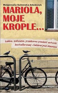 Chomikuj, ebook online Mariola, moje krople…. Małgorzata Gutowska-Adamczyk