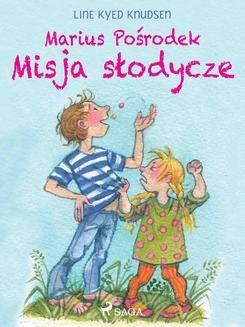 Ebook Marius Pośrodek – Misja słodycze pdf