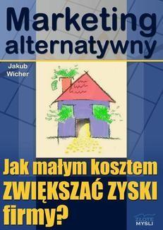 Chomikuj, ebook online Marketing alternatywny. Jakub Wicher