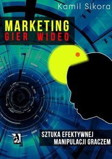Chomikuj, ebook online Marketing gier wideo. Kamil Sikora