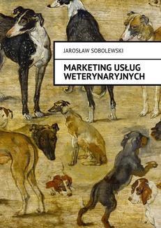 Chomikuj, ebook online Marketing usług weterynaryjnych. Jarosław Sobolewski