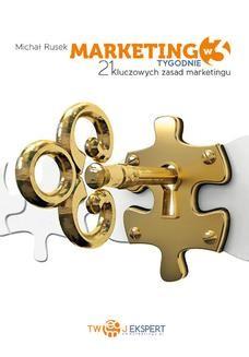 Chomikuj, ebook online Marketing w 3 Tygodnie – 21 kluczowych zasad marketingu. Michał Rusek