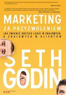 Chomikuj, ebook online Marketing za przyzwoleniem. Jak zmienić obcych ludzi w znajomych, a znajomych w klientów. Seth Godin