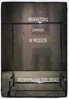 Chomikuj, ebook online Marketing (zawsze) w modzie. Przemysław Zieliński