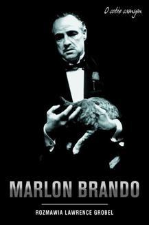 Chomikuj, ebook online Marlon Brando o sobie samym. Lawrence Grobel