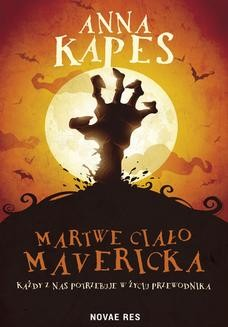 Chomikuj, ebook online Martwe ciało Mavericka. Anna Kapes