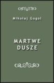 Chomikuj, ebook online Martwe dusze. Mikołaj Gogol