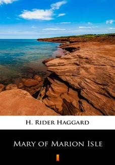 Chomikuj, ebook online Mary of Marion Isle. H. Rider Haggard