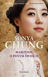 Chomikuj, ebook online Marzenie o innym świecie. Sonya Chung