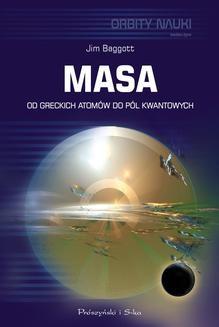 Chomikuj, ebook online Masa. Od greckich atomów do pól kwantowych. Jim Baggott