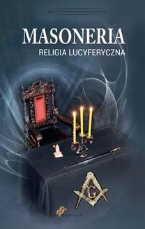 Chomikuj, ebook online Masoneria. Religia lucyferyczna. zbiorowe Opracowanie