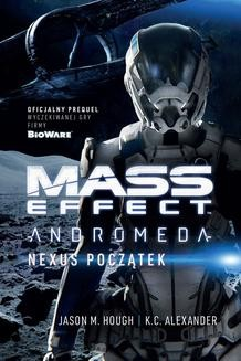 Chomikuj, ebook online Mass Effect Andromeda: Nexus Początek. K.C. Alexander