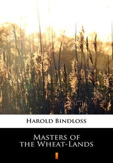 Chomikuj, ebook online Masters of the Wheat-Lands. Harold Bindloss