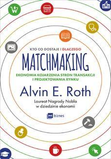 Ebook Matchmaking. Kto co dostaje i dlaczego pdf