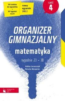 Chomikuj, pobierz ebook online Matematyka cz. 4. Organizer gimnazjalny. Halina Juraszczyk