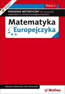 Chomikuj, ebook online Matematyka Europejczyka. Poradnik metodyczny dla nauczycieli matematyki dla szkół ponadgimnazjalnych. Klasa 1. Katarzyna Nowoświat