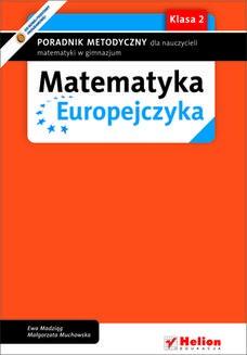 Chomikuj, ebook online Matematyka Europejczyka. Poradnik metodyczny dla nauczycieli matematyki w gimnazjum. Klasa 2. Ewa Madziąg