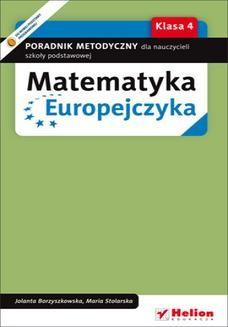 Chomikuj, ebook online Matematyka Europejczyka. Poradnik metodyczny dla nauczycieli matematyki w szkole podstawowej. Klasa 4. Maria Stolarska