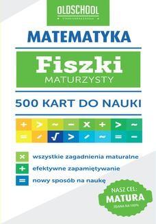 Chomikuj, ebook online Matematyka. Fiszki maturzysty. 500 kart do nauki. Inga Linder-Kopiecka