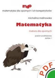 Ebook Matematyka. Matura dla opornych. Poziom podstawowy. Zestaw 1 pdf