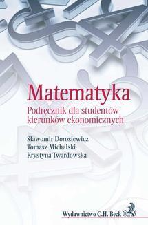 Chomikuj, pobierz ebook online Matematyka. Podręcznik dla studentów kierunków ekonomicznych. Sławomir Dorosiewicz