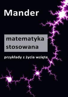 Chomikuj, ebook online Matematyka stosowana. Przykłady z życia wzięte. Mander