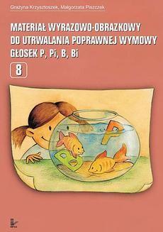 Chomikuj, ebook online Materiał wyrazowo-obrazkowy do utrwalania poprawnej wymowy głosek p, pi, b, bi. Grażyna Krzysztoszek