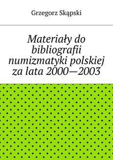 Chomikuj, ebook online Materiały do bibliografii numizmatyki polskiej za lata 2000—2003. Grzegorz Skąpski