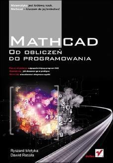 Chomikuj, ebook online Mathcad. Od obliczeń do programowania. Ryszard Motyka
