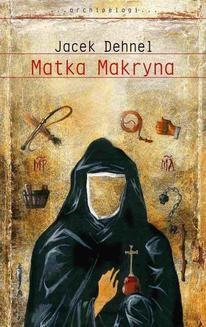 Chomikuj, ebook online Matka Makryna. Jacek Dehnel