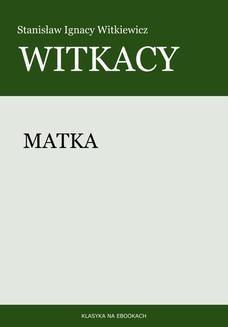 Chomikuj, ebook online Matka. Stanisław Ignacy Witkiewicz